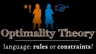 Optimality Theory - is grammar about rules or constraints? -- Linguistics 101