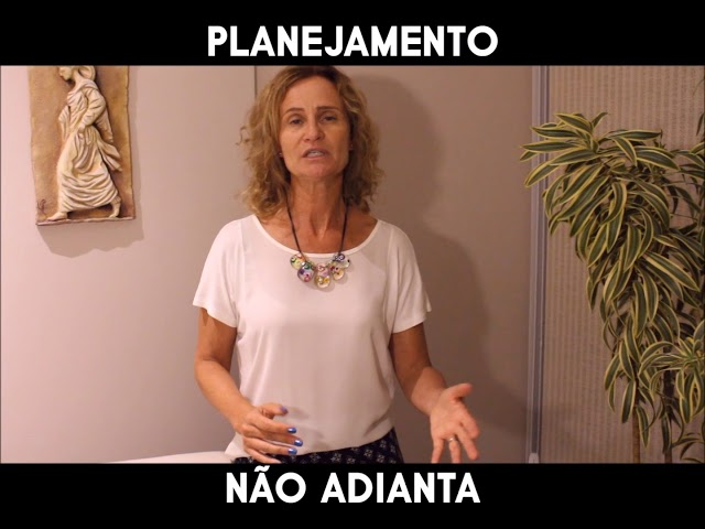 PLANEJAMENTO NÃO ADIANTA - Márcia Tolotti