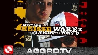 B-TIGHT & TONY D - FREUNDE FEAT. ALPA GUN - HEISSE WARE X - ALBUM - TRACK 04