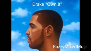 Drake - Own It (Lyrics In Description) (Nothing Was The Same)