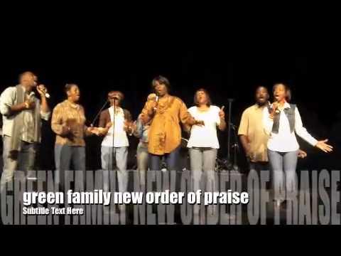 Green Family New Order Of PRAISE