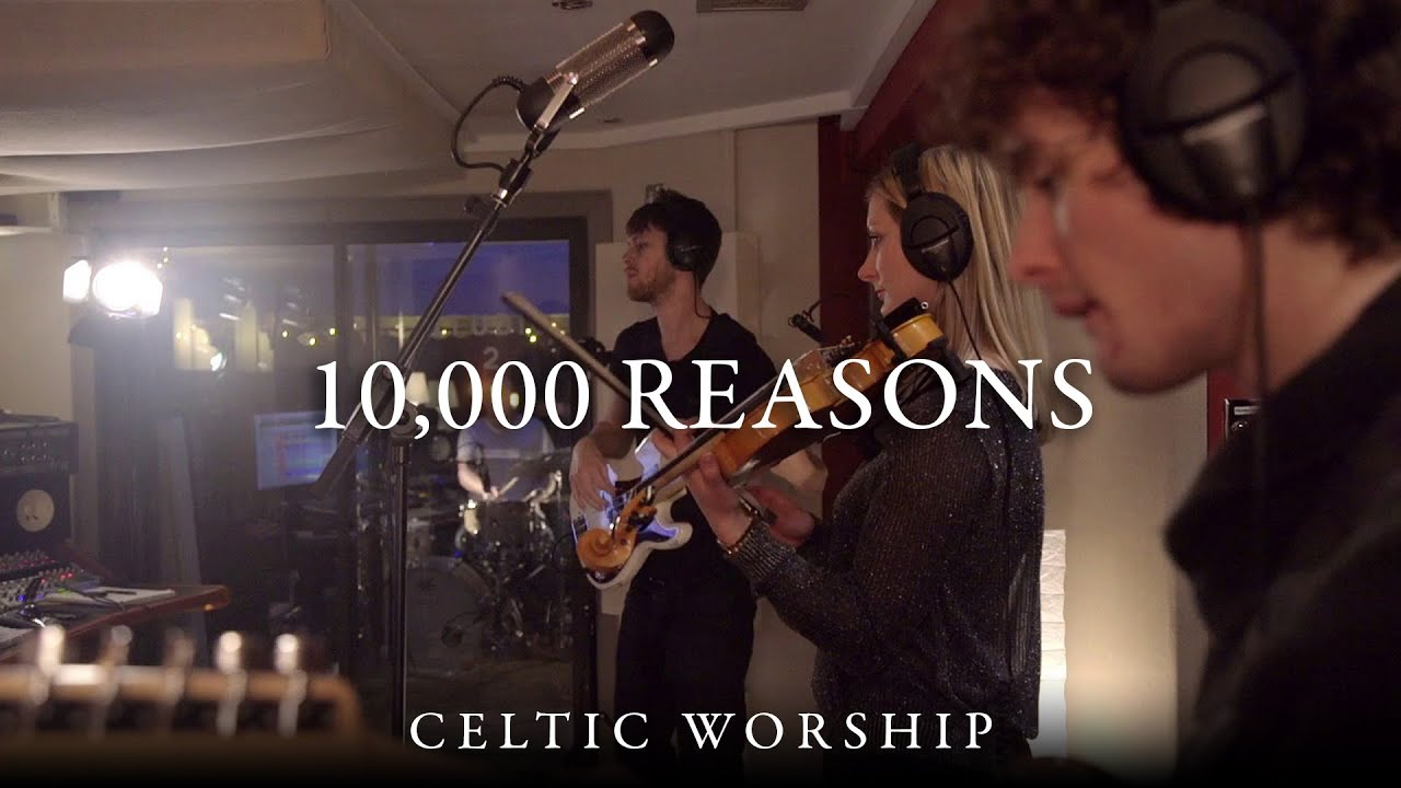 10,000 Reasons | Celtic Worship