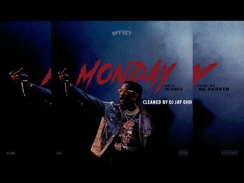 Offset - Monday (Clean) (Cleaned By DJ Jay Ohh)