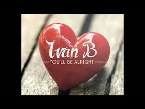 Ivan B - You'll Be Alright - 1 hour version