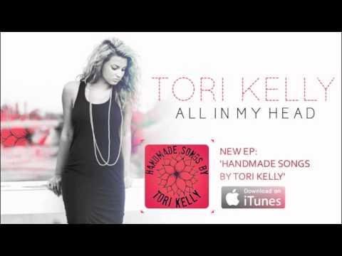 Tori Kelly - All In My Head [Audio]