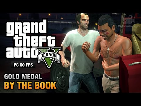 GTA 5 PC - Mission #25 - By the Book [Gold Medal Guide - 108