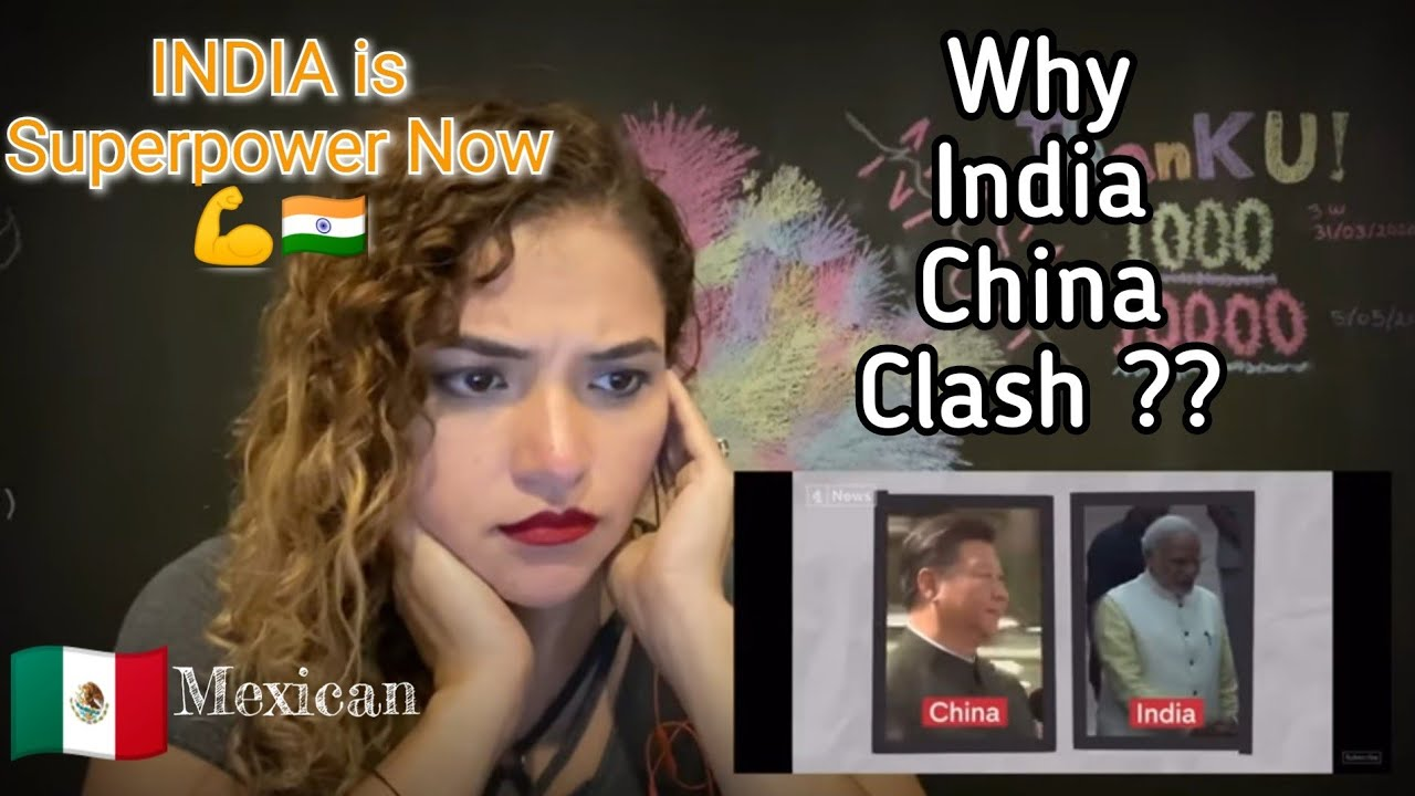 🇮🇳 SUPERPOWER INDIA | WHY INDIA CHINA Border Clash | MEXICAN GIRL