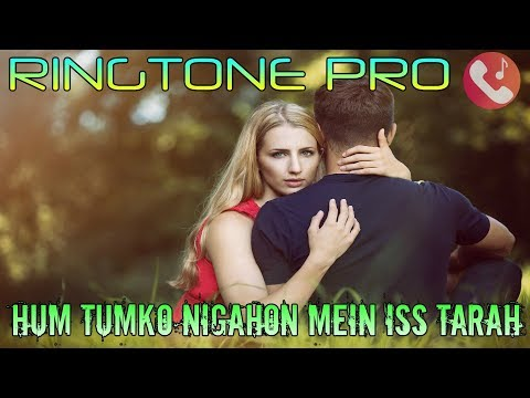 Hum Tumko Nigahon Mein Iss Tarah    Ringtone For Mobile    Whatsapp Status    Romantic Music
