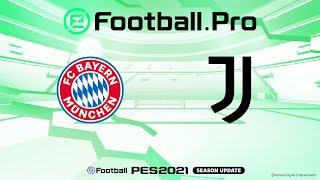 BAYERN MUNICH V <b>JUVENTUS</b>   PES2021 eFootball.Pro League ...