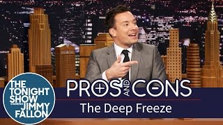 Pros and Cons: The Deep Freeze