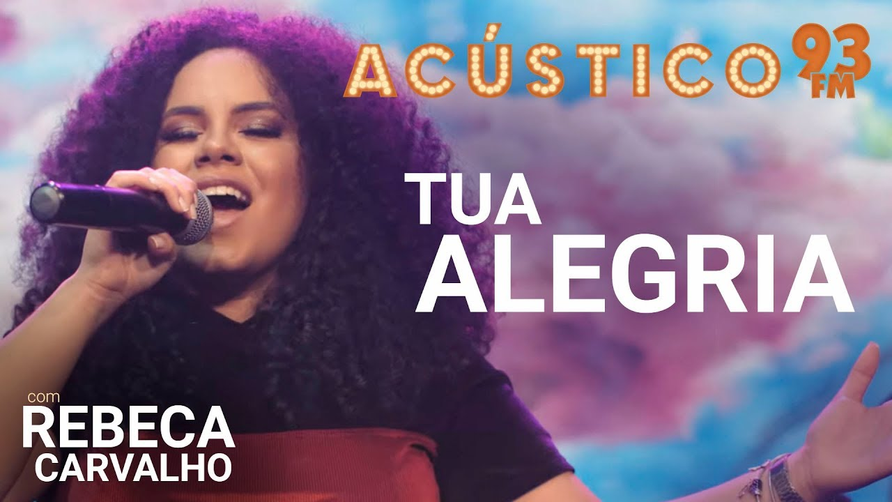 Rebeca Carvalho - TUA ALEGRIA - Acústico 93 - AO VIVO - 2019
