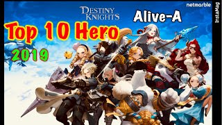Destiny Knights Top 10 Hero 2019!!!