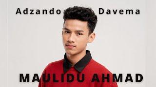 Adzando Davema - Maulidu Ahmad