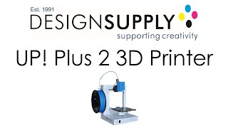 Using the UP! Plus 2 3D Printer - Design Supply