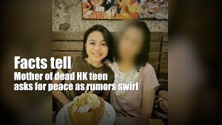 Facts tell: Mother of dead HK teen seeks end to rumors, harassment