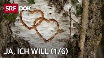 Heiraten in der Schweiz – Ja, ich will: Der Antrag (1/6) | Doku | SRF DOK