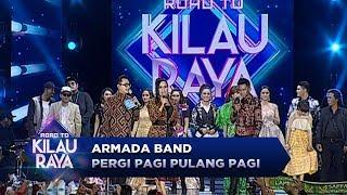 JOGED SEMUA! Armada Band [PERGI PAGI PULANG PAGI] - Road To Kilau Raya (23/9)
