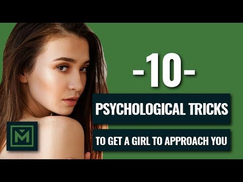 How to Get a GIRL to Approach YOU - 10 PSYCHOLOGICAL Tricks to Attract Women