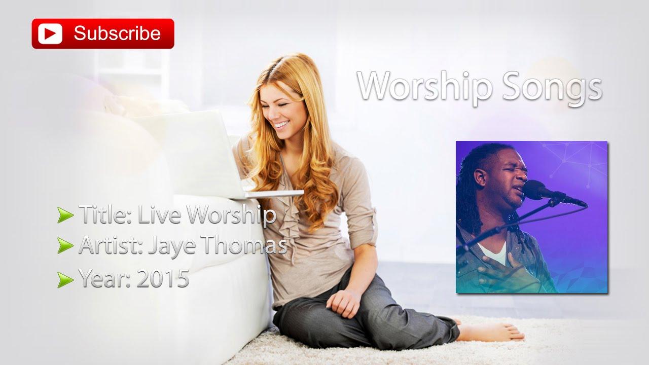 Jaye Thomas - Live Worship 5 - YouTube