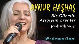 Aynur Haşhaş - Bir Güzelin Aşığıyım Erenler (Canlı Performans)