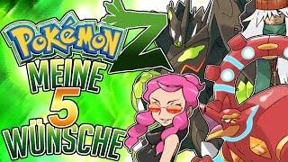 POKÉMON Top 5 | Meine Pokemon Z Wünsche !