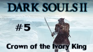 Dark Souls II: Crown of the Ivory King (Ep. 5) (Blind Playthrough)