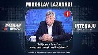 INTERVJU: Miroslav Lazanski - Srbija mora da sačuva vojnu neutralnost i vrati vojni rok! (2.3.2018)
