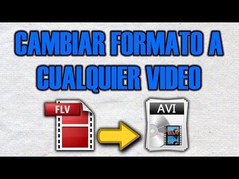 Como Cambiar El Formato A Cualquier Vídeo 2016
