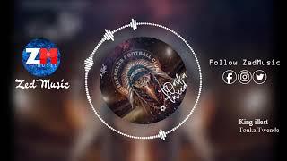 King illest - Tonka Twende [Audio]    ZedMusic    Zambian Music 2019