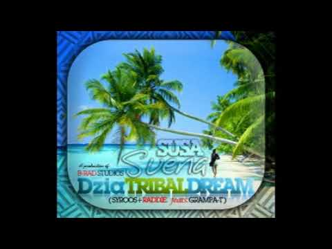 Susa Suena Dzia Tribal Dream ft Grampa T wma