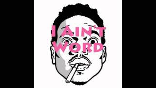 Chance The Rapper - I Ain't Word (No Worries Remix)