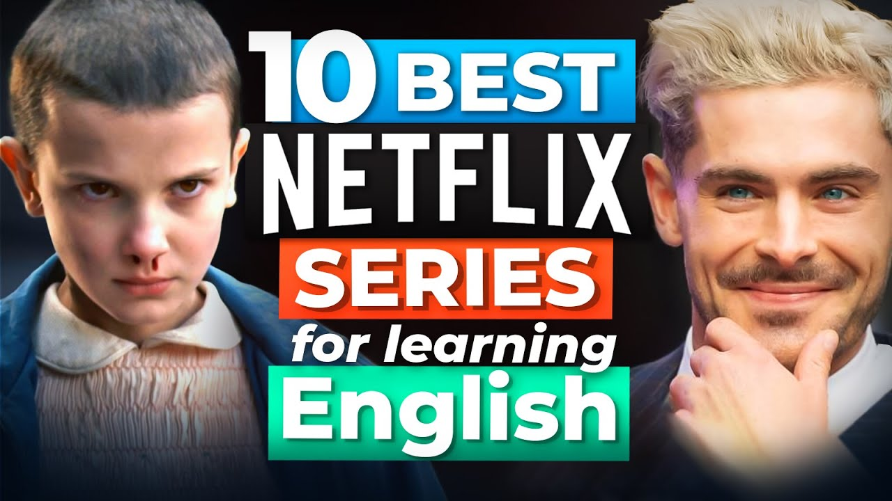 The 10 Best Netflix Series to Learn English
