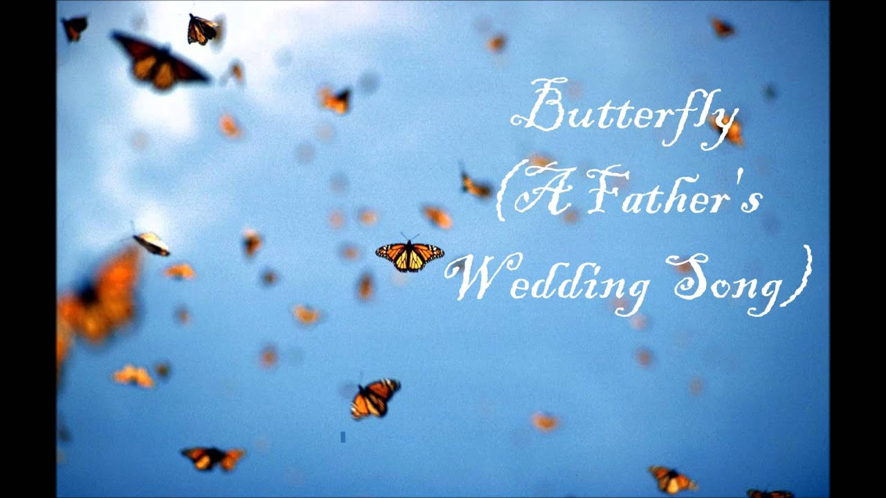 Butterfly songs for wedding
