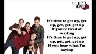 Big Time Rush- Get Up (lyrics)