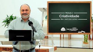 Módulo 7: Criatividade [Curso Preparando Professores e Pregadores para o Reino de Deus]