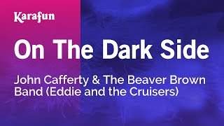 Karaoke On The Dark Side - John Cafferty & The Beaver Brown Band *