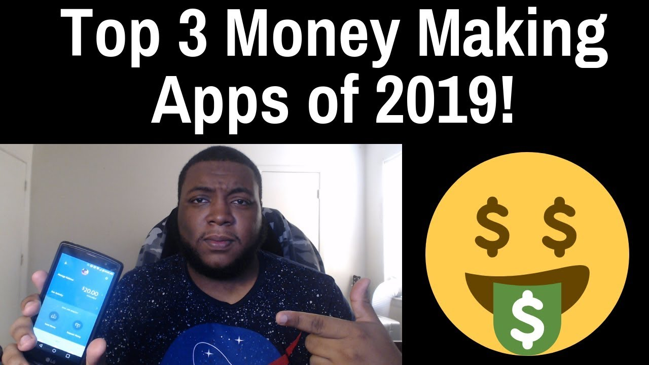 Best Money Making Apps 2019 Top 3 Money Making Apps of 2019   Over $4,000 Dollars Made | Best