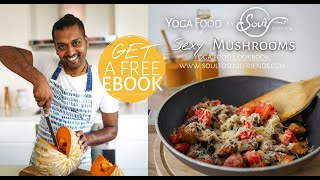Sexy Mushrooms Recipe (Egg free recipesHare Krishna recipesISKCON recipesYoga FoodNo garlic)