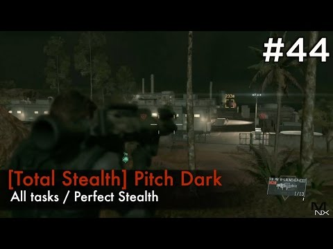 【MGSV:TPP】Episode 44 : [Total Stealth] Pitch Dark (S Rank/All Tasks/Perfect Stealth)