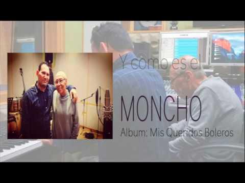 Moncho - Y como es el