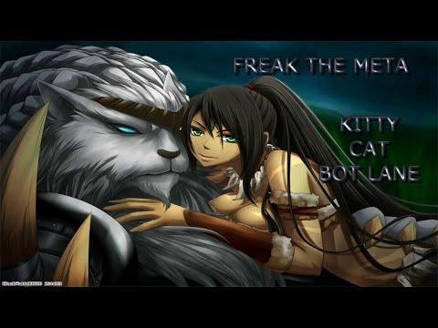 Freak The Meta: Kitty Cat Bot Lane (Meow Meow)