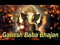 Ganesh Baba Bhajan l All High Best l Ganesh Mp3 Songs Free Download