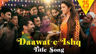 Daawat E Ishq Full Title Song , Aditya Roy Kapur , Parineeti Chopra , Javed Ali , Sunidhi Chauhan
