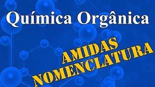 Aula 25 - Química Orgânica - Amidas  - Extensivo Química - (parte 1 de 1)