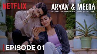 Episode 1 - Moving In Together!   Aryan & Meera   Taaruk Raina & Zayn Marie   Netflix India
