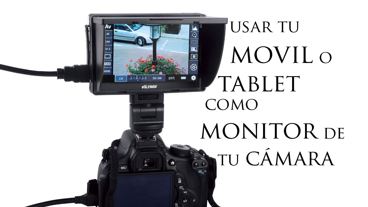 Usar Tu Movil O Tablet Como Monitor De Tu Camara