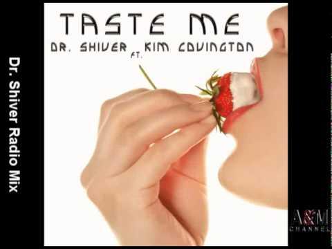 Dr. Shiver Ft. Kim Covington - Taste Me (Dr. Shiver Radio Mix)