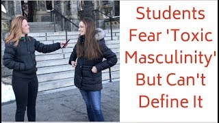Students Hate Toxic Masculinity... But Can\'t Define What It Is