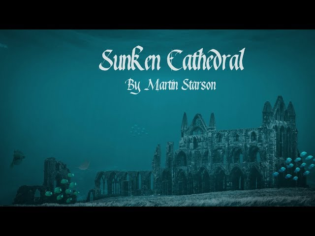 Epic Fantasy Choir Music ( Sunken Cathedral ) - Music Of Forgotten Temples & Cathedrals