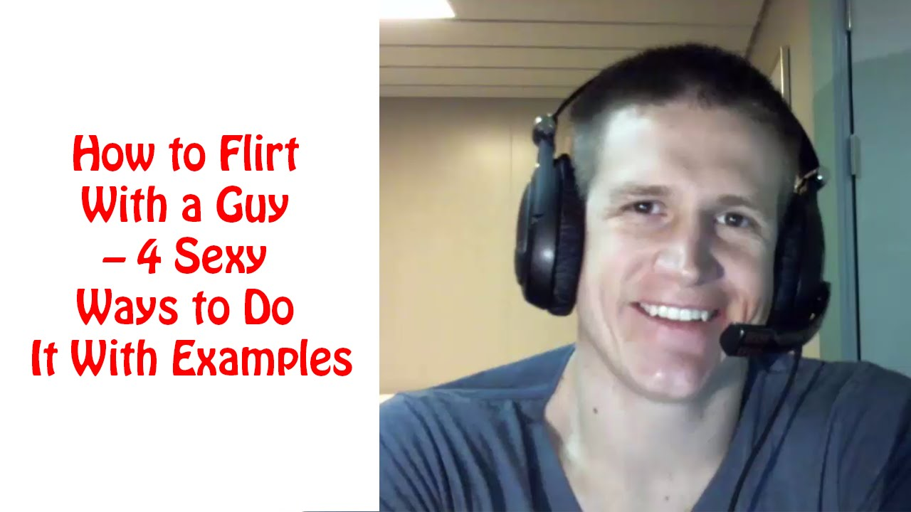 How To Flirt With A Guy Sexually